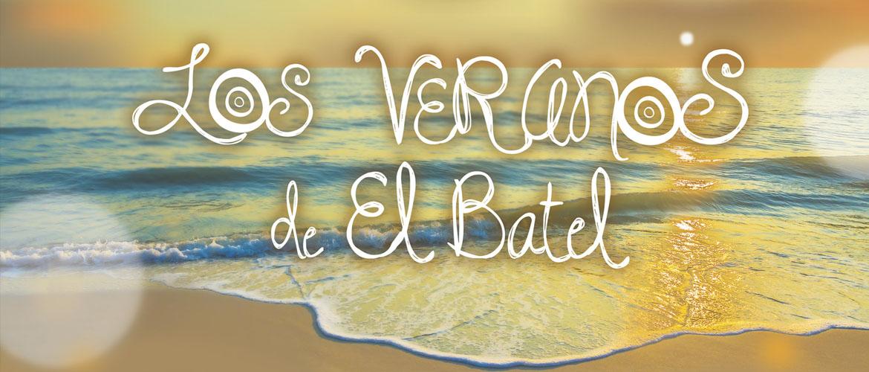 LOS VERANOS DE EL BATEL 2021 EL BATEL CARTAGENA WEB